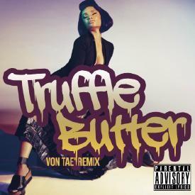 Truffle Butter (Von Tae' Remix)