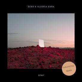 ZEDD&ALESSIA CARA - Stay (V.VALENTINE Bootleg remix)
