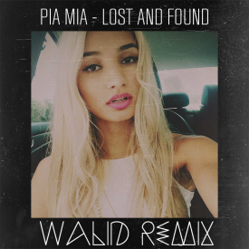 Pia Mia - Lost and Found (Walid Remix)