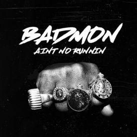Badmon Ain't No Runnin