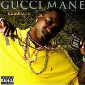Gucci Mane Lemonade (Dirty)