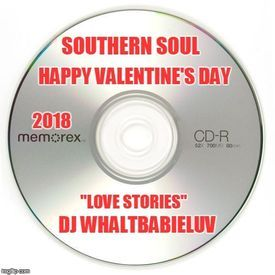 "Southern Soul / R&B Mix - ""Love Stories"" - (Dj WhaltBabieLuv)"