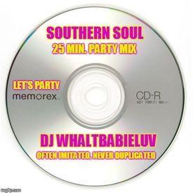 "25 Min. Southern Soul Mix - ""Let's Party"" (Dj WhaltBabieLuv)"
