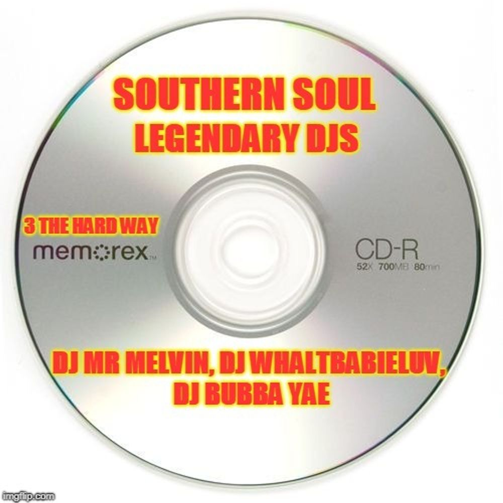 3 THA HARD WAY Legendary Djs of Southern Soul by