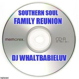 """Southern Soul / R&B Mix - """"Family Reunion"""" (Dj WhaltBabieLuv)"""