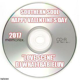 "Southern Soul / R&B Mix - ""Love Scene"" - (Dj WhaltBabieLuv)"