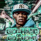 Walter White - DJ Walt White Presents Papoose Go Hard or Go Home  Cover Art