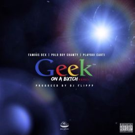 Geek on a Bitch (Remix)