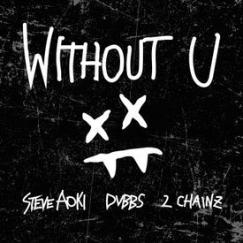Without U (feat 2 Chainz)