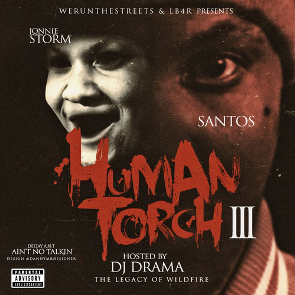 Human Torch Pt 3 Hosted By Dj Drama By Santos Listen On Audiomack