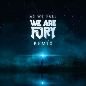 As We Fall (WE ARE FURY Remix)