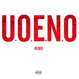 U.O.E.N.O. (Remix)