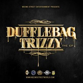Dufflebag Trizzy, The EP