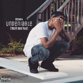 Undeniable [Prod By Andre Palace]