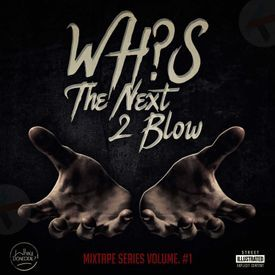 WHO'S THE NEXT 2 BLOW Vol.1