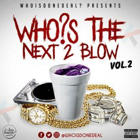 WHO'S THE NEXT 2 BLOW Vol.2