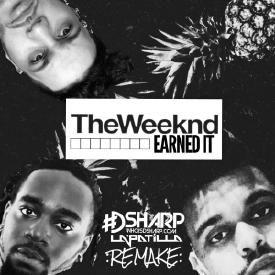 Earned It (DSharp & La Patilla Remake)
