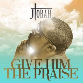 Give Him The Praise