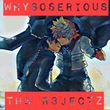 WhySoSerious - Th3 R3jectz (Ooouuu x Moves x Look Remix) Cover Art