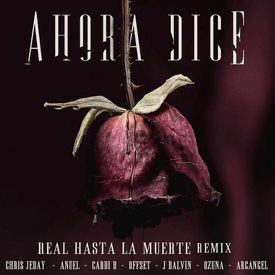 Ahora Dice (Real Hasta La Muerte Remix) (By JGalvez)