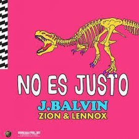 No Es Justo ft Zion & Lennox