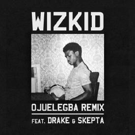 Ojuelegba (Remix)  (feat. Drake & Skepta) [CDQ]