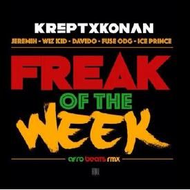 Freak Of The Week (Afro Remix) (ft. Davido x Wizkid x FuseODG x Ice Prince)