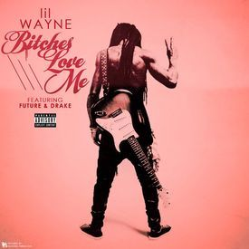 Bitches Love Me (feat. Drake & Future)