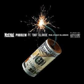 Problem feat. Tdot Illdude #Worknation
