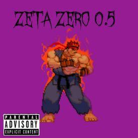Zeta Zero 0.5 (feat. Famous Dex, Schlosser & Daily-B)