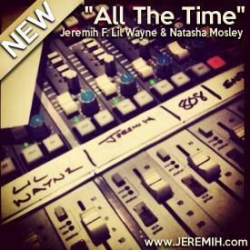 All The TIme (Ft. Lil Wayne & Natasha Mosley)