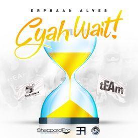 Cyah Wait (2017 Trinidad Soca)