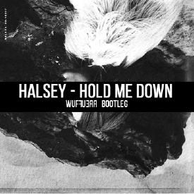 Halsey - Hold Me Down (Wuffuerr Bootleg)