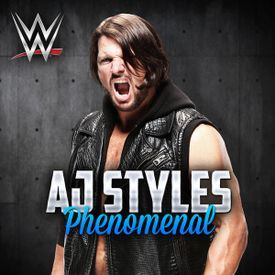 WWE AJ Styles - Phenomenal Official Theme