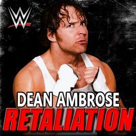 WWE Dean Ambrose  Theme Song Retaliation
