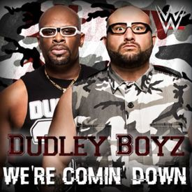 "WWE The Dudley Boyz  ""We're Coming Down"" Theme Song"