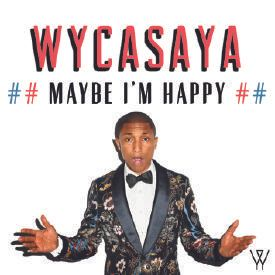Pharrell Williams - Maybe I'm Happy (Wycasaya Remix)