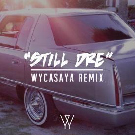 Dr. Dre feat Snoop Dogg - Still Dre (Wycasaya Remix)