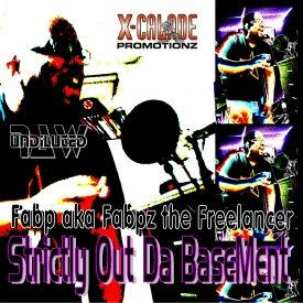 X-Calade Promotionz - Strictly Out Da Basement - Fabp aka Fabpz the Freelancer Cover Art