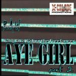 X-Calade Promotionz - Aye Girl part 2 - Fabp aka Fabpz the Freelancer Cover Art