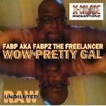 X-Calade Promotionz - Wow Pretty Gal - Fabp aka Fabpz the Freelancer Cover Art