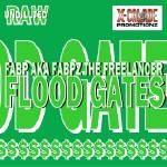 X-Calade Promotionz - Flood Gates - Fabp aka Fabpz the Freelancer Cover Art