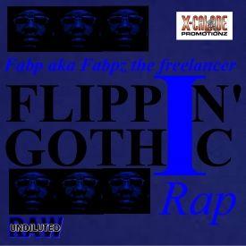 X-Calade Promotionz - Flippin' Gothic Rap Ep - Fabp aka Fabpz the Freelancer Cover Art