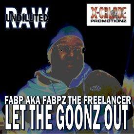 X-Calade Promotionz - Let The Goonz Out ( Single) Cover Art