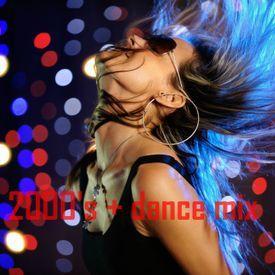 2000's + dance mix