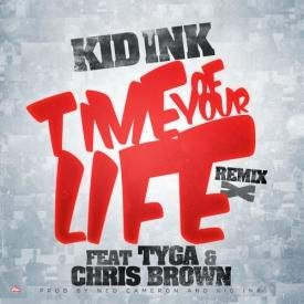 Time Of Your Life (Remix) (Prod. By Ned Cameron & Kid Ink)