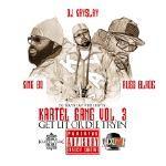 Xalence -  DJ Kay Slay Presents - Kartel Gang -  Get Lit Or Die Tryin Cover Art