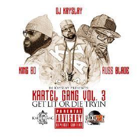 DJ Kay Slay Presents - Kartel Gang -  Get Lit Or Die Tryin