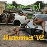 Xecution Styl - Summa '16 Cover Art
