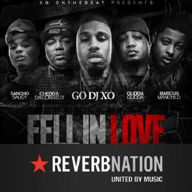 Fell In Love - GoDJXO Ft. Gudda Gudda, Sancho, CheddaDaConnect, Marcus Manc